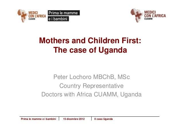 Il caso Uganda - Prima le mamme e i bambini - Medici con l'Africa Cuamm