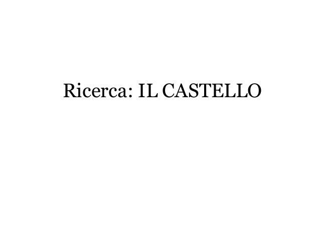 Ricerca: IL CASTELLO