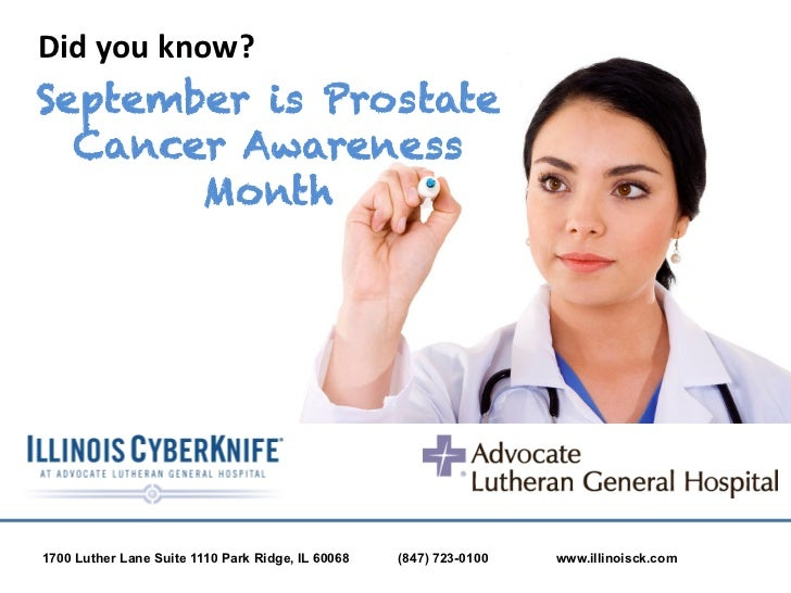 Did	  you	  know?	  September is Prostate  Cancer Awareness       Month1700 Luther Lane Suite 1110 Park Ridge, IL 60068   ...