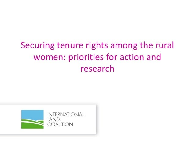 Securing tenure rights among the rural women: priorities for action and research