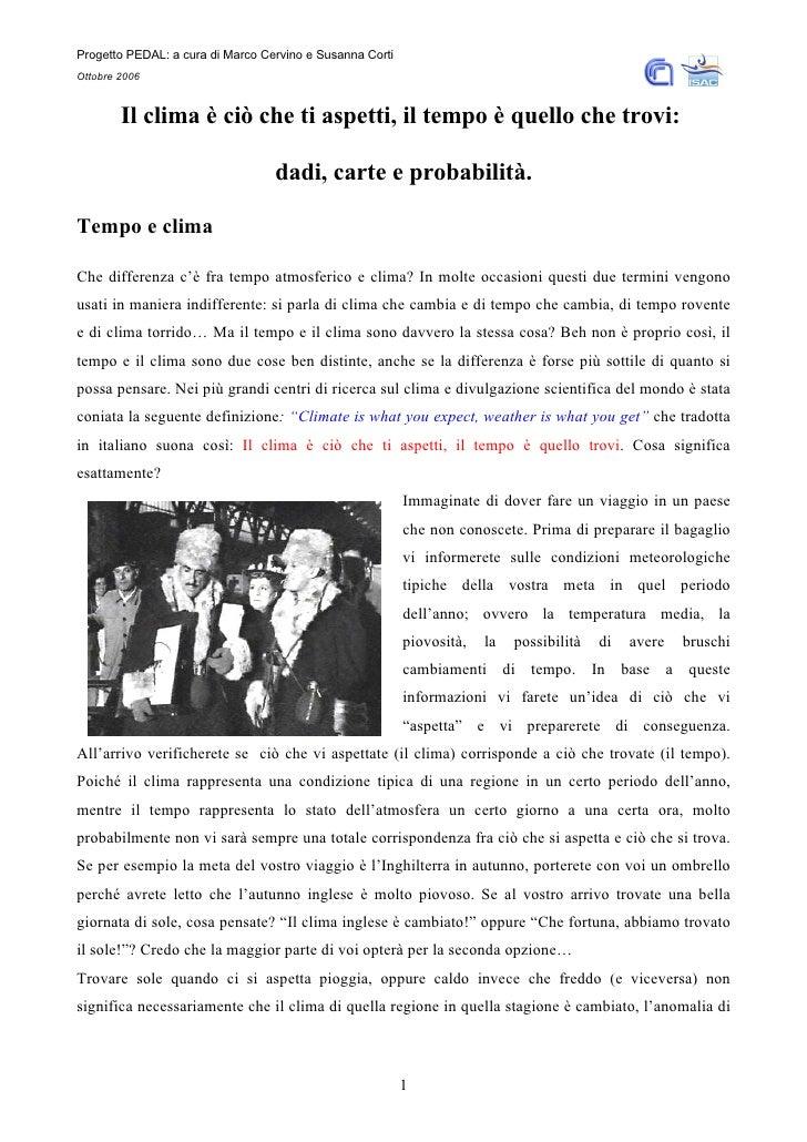 Progetto PEDAL: a cura di Marco Cervino e Susanna Corti Ottobre 2006            Il clima è ciò che ti aspetti, il tempo è ...