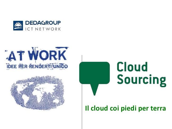 Cloud Sourcing - Il cloud coi piedi per terra