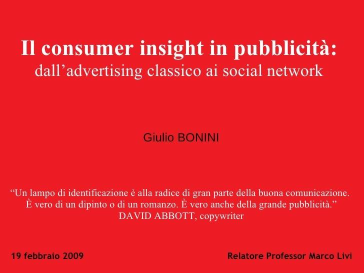 """Il consumer insight in pubblicità:   dall'advertising classico ai social network """" Un lampo di identificazione è alla radi..."""