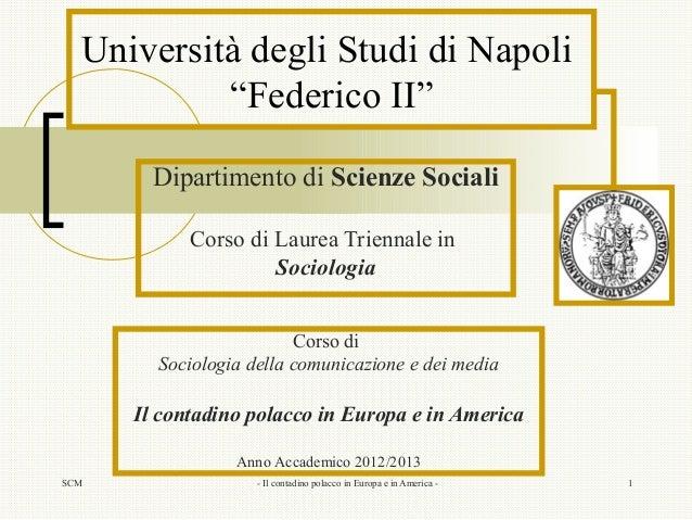 """SCM - Il contadino polacco in Europa e in America - 1Università degli Studi di Napoli""""Federico II""""Dipartimento di Scienze ..."""