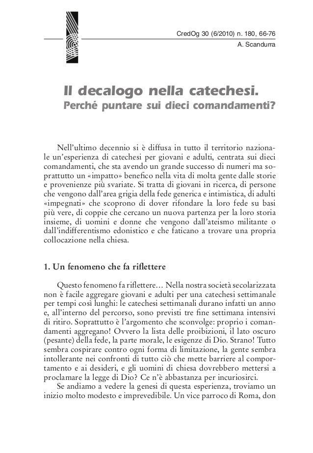 CredOg 30 (6/2010) n. 180, 66-76 A. Scandurra  Il decalogo nella catechesi.  Perché puntare sui dieci comandamenti?  Nell'...