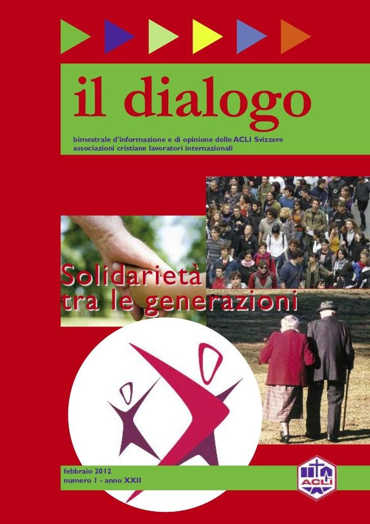 il dialogo  bimestrale d'informazione e di opinione delle ACLI Svizzere  associazioni cristiane lavoratori internazionaliS...