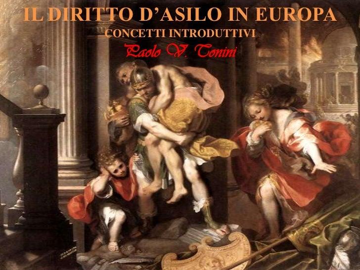 IL DIRITTO D'ASILO IN EUROPA       CONCETTI INTRODUTTIVI         Paolo V. Tonini