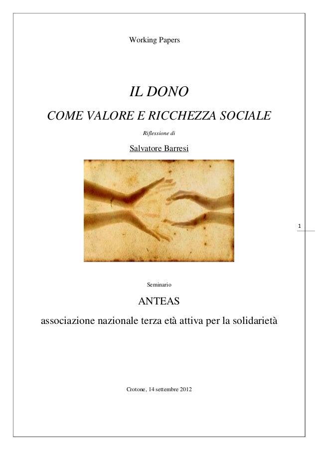 Working Papers                     IL DONO COME VALORE E RICCHEZZA SOCIALE                          Riflessione di        ...
