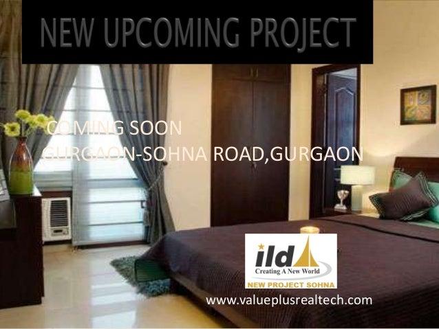 COMING SOON GURGAON-SOHNA ROAD,GURGAON  www.valueplusrealtech.com