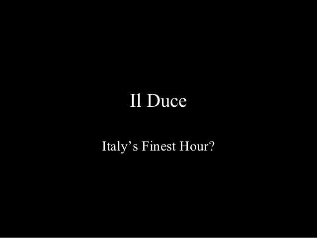 Il DuceItaly's Finest Hour?