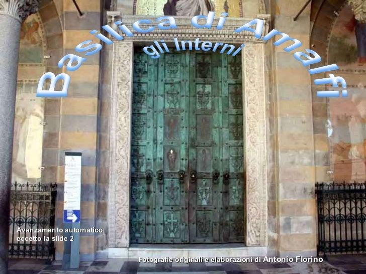 Fotografie originali e elaborazioni di  Antonio Florino Avanzamento automatico eccetto la slide 2