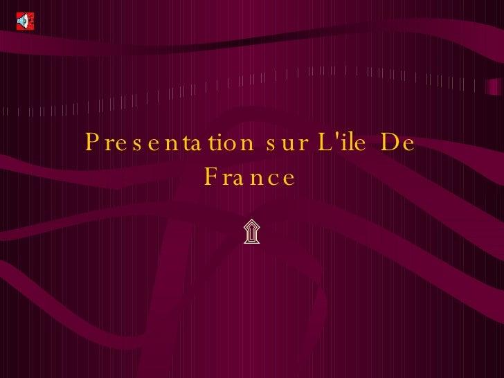 Presentation sur L'ile De France ۩