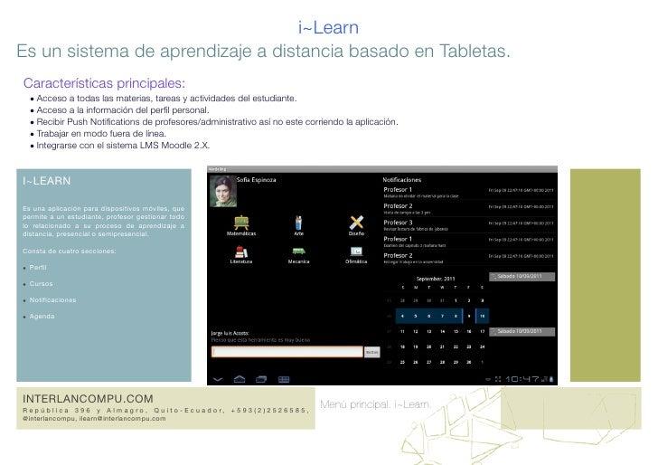 i~LearnEs un sistema de aprendizaje a distancia basado en Tabletas.Características principales:  • Acceso a todas las mate...