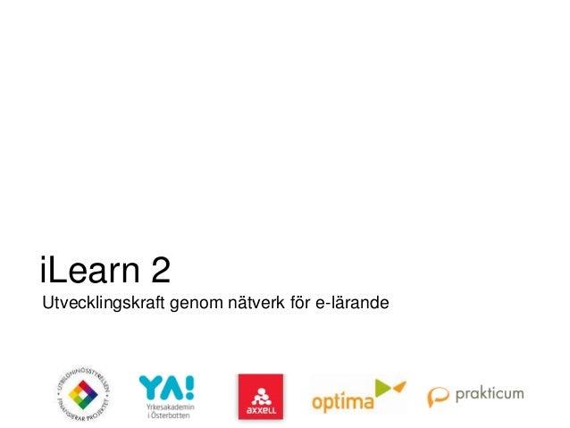 iLearn 2 Utvecklingskraft genom nätverk för e-lärande; Kim Vesterbacka