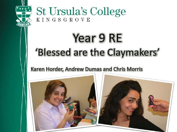 Year 9 RE  'Blessed are the Claymakers' Karen Horder, Andrew Dumas and Chris Morris