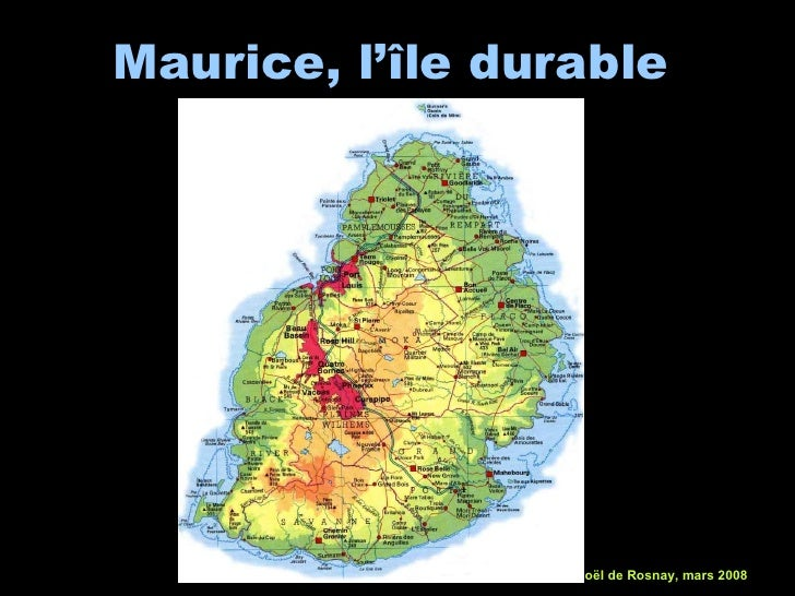 Maurice, l'île durable <ul><li>Joël de Rosnay, mars 2008  </li></ul>