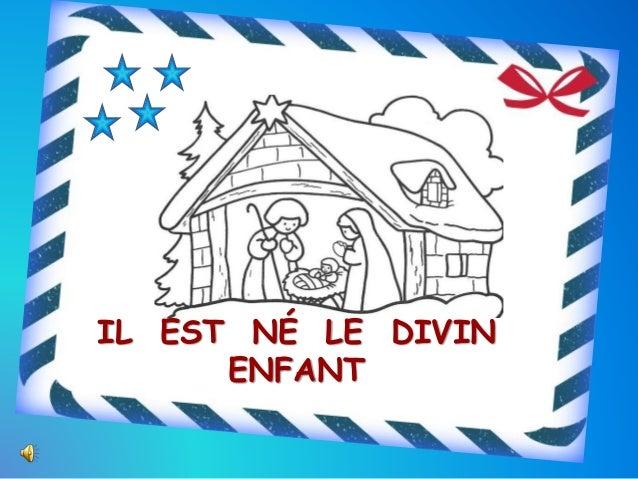 IL EST NÉ LE DIVIN  ENFANT  Il est né le divin enfant