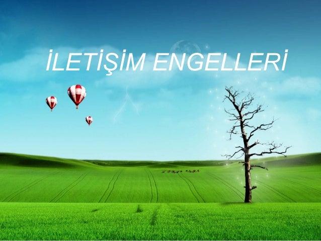 İLEETİŞİM ENGELLERİ İLETİŞİM ENGELLERİ