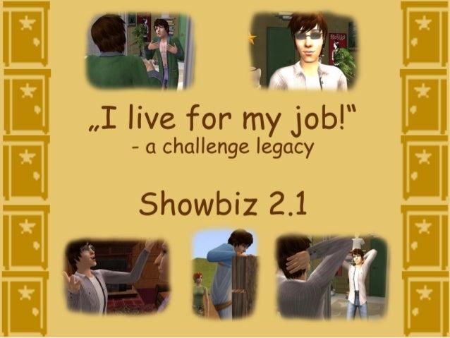 """I live for my job"" - Showbiz 2.1"