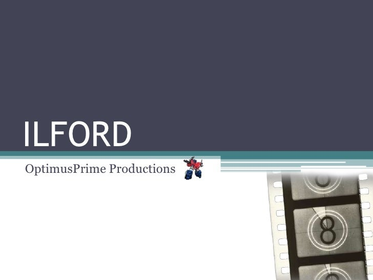 ILFORD OptimusPrime Productions