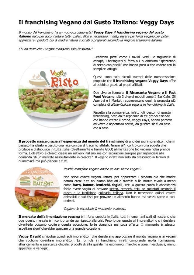 Il franchising Vegano dal Gusto Italiano: Veggy Days Il mondo del franchising ha un nuovo protagonista! Veggy Days il fran...