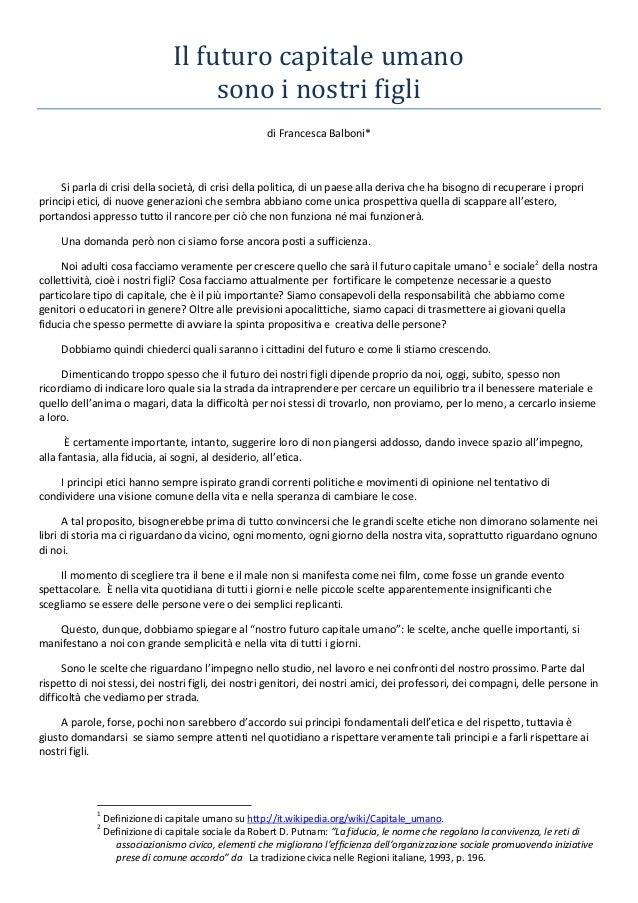 Il futuro capitale umano sono i nostri figli di Francesca Balboni*  Si parla di crisi della società, di crisi della politi...