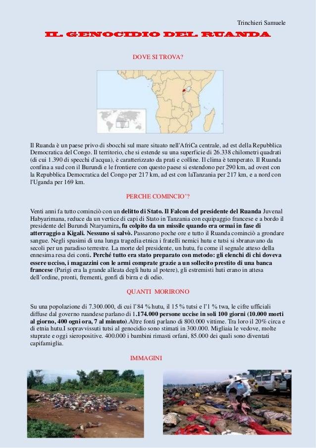 Trinchieri Samuele DOVE SI TROVA? Il Ruanda è un paese privo di sbocchi sul mare situato nell'AfriCa centrale, ad est dell...