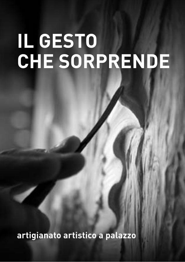 Il gesto che sorprendeartigianato artistico a palazzoScuola Grande San TeodoroVenezia 13 novembre 2010 - 9 gennaio 2011