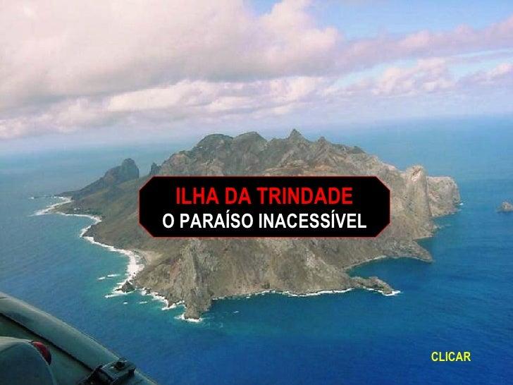 ILHA DA TRINDADE O PARAÍSO INACESSÍVEL CLICAR