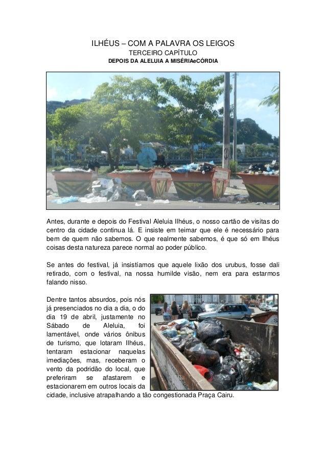 ILHÉUS – COM A PALAVRA OS LEIGOS TERCEIRO CAPÍTULO DEPOIS DA ALELUIA A MISÉRIAeCÓRDIA Antes, durante e depois do Festival ...