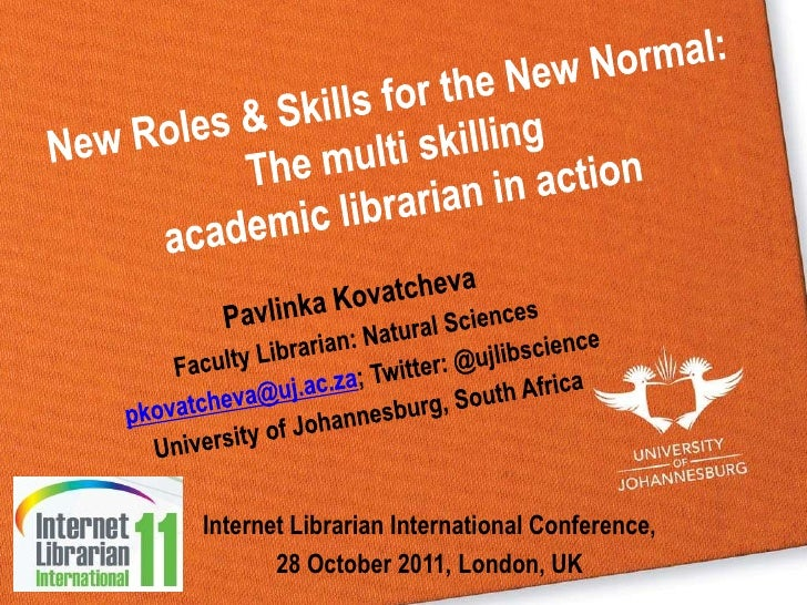 New Roles & Skills for the New Normal: The multi skilling academic librarian in action