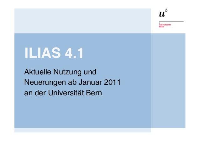 """ILIAS 4.1 """"Aktuelle Nutzung und ! Neuerungen ab Januar 2011! an der Universität Bern!"""