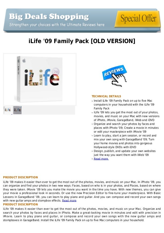 iLife 09 Family Pack [OLD VERSION]TECHNICAL DETAILSInstall iLife 09 Family Pack on up to five Macqcomputers in your househ...