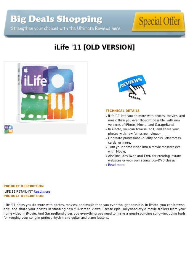 iLife 11 [OLD VERSION]TECHNICAL DETAILSiLife 11 lets you do more with photos, movies, andqmusic than you ever thought poss...