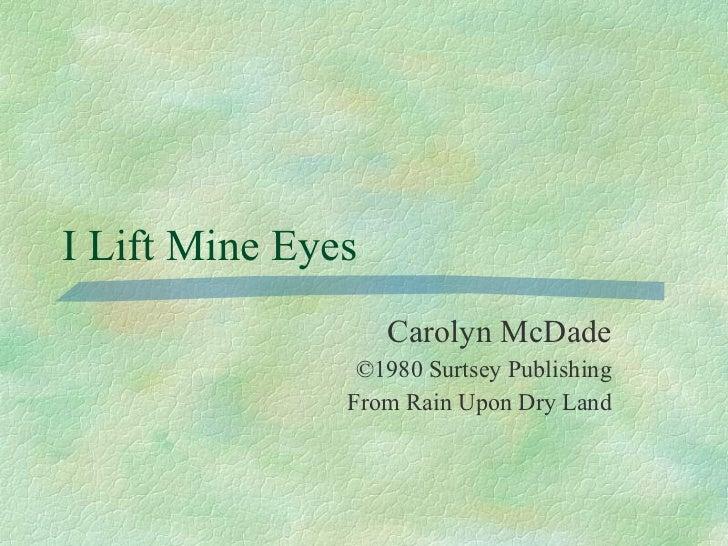 I lift mine eyes