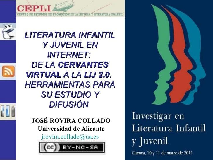 LITERATURA INFANTIL Y JUVENIL EN INTERNET:  DE LA  CERVANTES VIRTUAL  A LA  LIJ 2.0 .  HERRAMIENTAS PARA SU ESTUDIO Y DIFU...