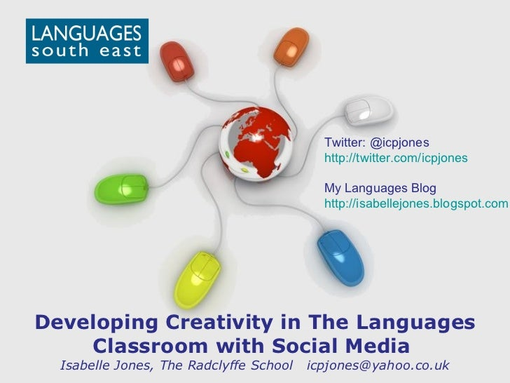 Free Powerpoint Templates Developing Creativity in The Languages Classroom with Social Media  Isabelle Jones, The Radclyff...