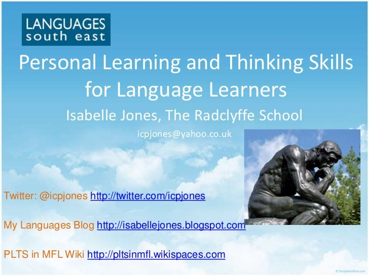 Personal Learning and Thinking Skills         for Language Learners              Isabelle Jones, The Radclyffe School     ...