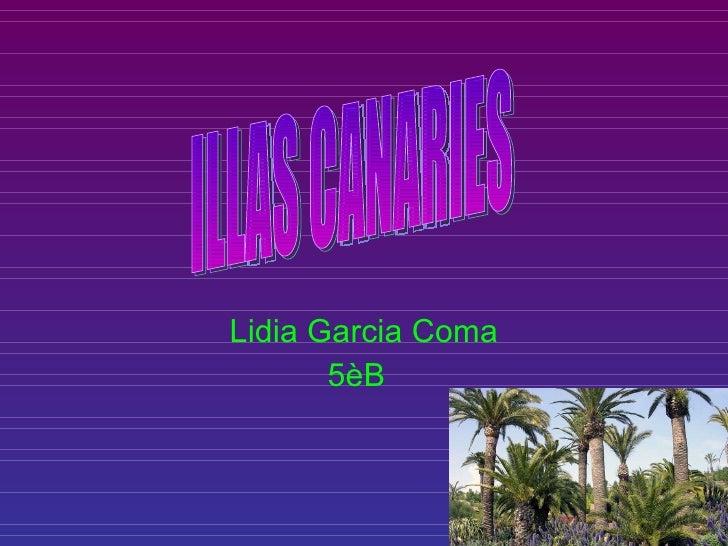 Lidia Garcia Coma 5èB ILLAS CANARIES