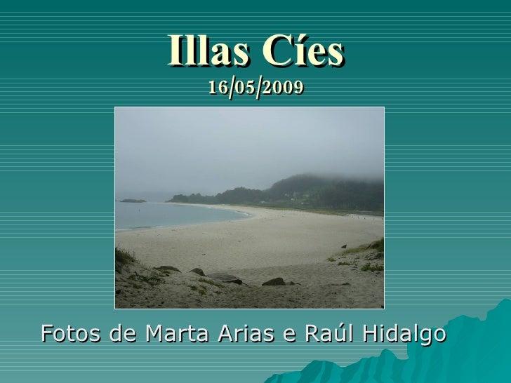 Illas Cíes 16/05/2009 Fotos de Marta Arias e Raúl Hidalgo