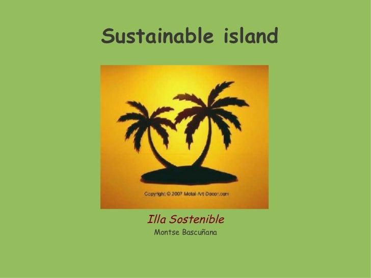 Sustainable island    Illa Sostenible     Montse Bascuñana
