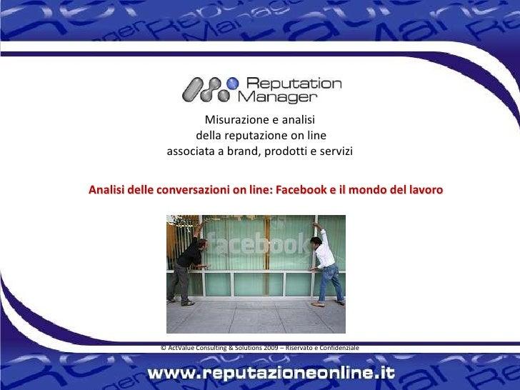 Misurazione e analisidella reputazione on line associata a brand, prodotti e servizi<br />Analisi delle conversazioni on l...