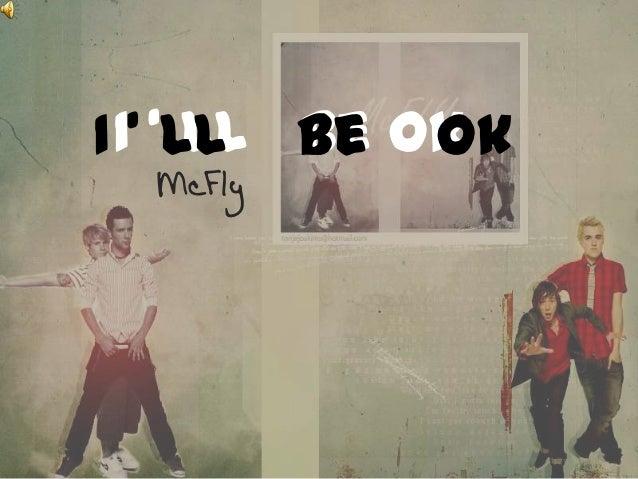 I I' 'LL Be Ok       LL    Ok  McFly