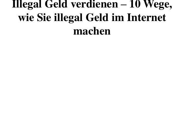 illegal geld verdienen im internet