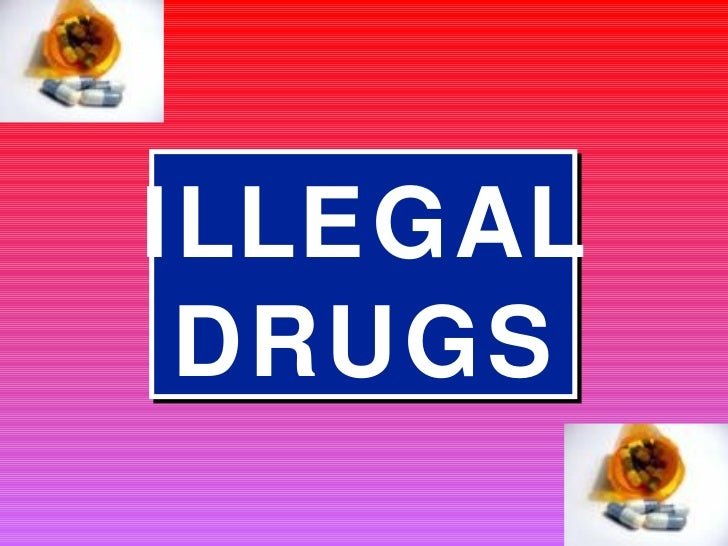 Illegal drug
