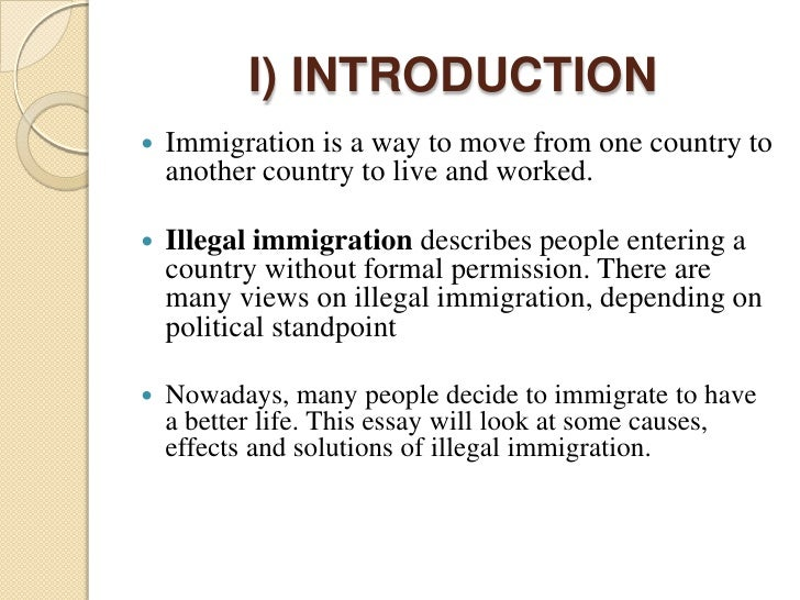 against illegal immigration essay Saved essays illegal immigration refers to the immigration across the national borders of a country that breaks and is against the immigration laws.