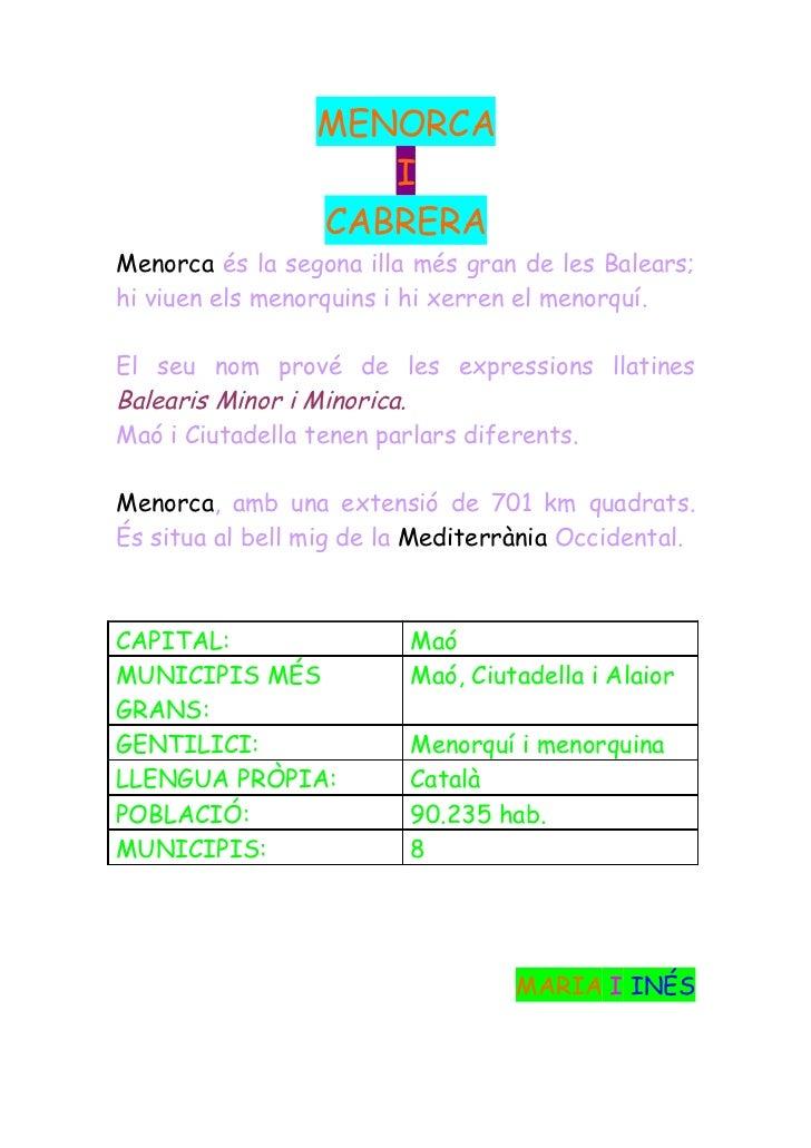 MENORCA                    I                 CABRERAMenorca és la segona illa més gran de les Balears;hi viuen els menorqu...