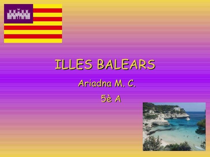 ILLES BALEARS Ariadna M. C. 5è A