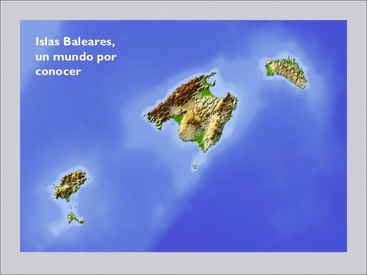 Islas Baleares,un mundo porconocer