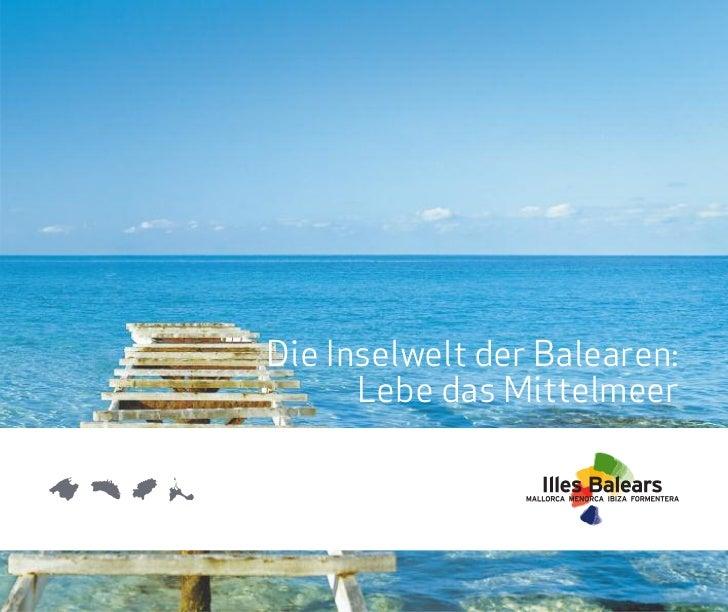 Die Inselwelt der Balearen:      Lebe das Mittelmeer